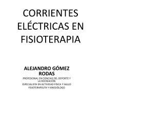 CORRIENTES ELÉCTRICAS EN FISIOTERAPIA