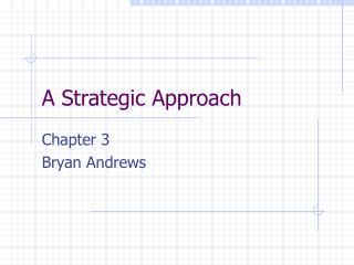 A Strategic Approach