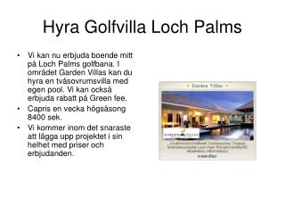 Hyra Golfvilla Loch Palms
