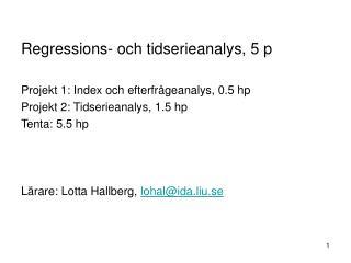 Regressions- och tidserieanalys, 5 p Projekt 1: Index och efterfrågeanalys, 0.5 hp