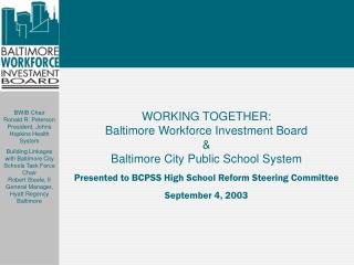 WORKING TOGETHER: Baltimore Workforce Investment Board & Baltimore City Public School System