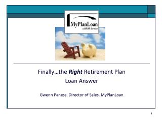 Finally the Right Retirement Plan  Loan Answer  Gwenn Paness, Director of Sales, MyPlanLoan
