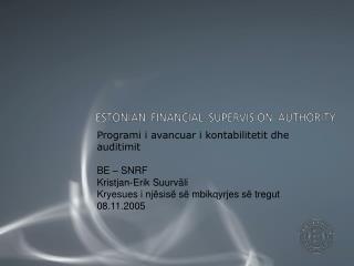 Programi i avancuar i kontabilitetit dhe auditimit  BE – SNRF Kristjan-Erik Suurväli