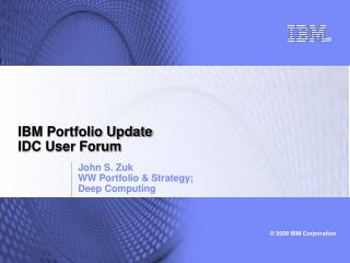 IBM Portfolio Update IDC User Forum