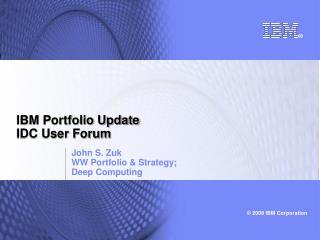 IBM Portfolio Update IDC User Forum
