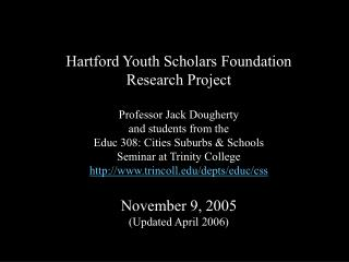 Hartford Youth Scholars Foundation Research Project Professor Jack Dougherty