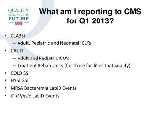 What am I reporting to CMS for Q1 2013?