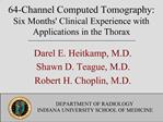 64-Channel Computed Tomography: Six Months Clinical Experience with Applications in the Thorax