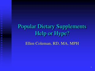 Popular Dietary Supplements Help or Hype?