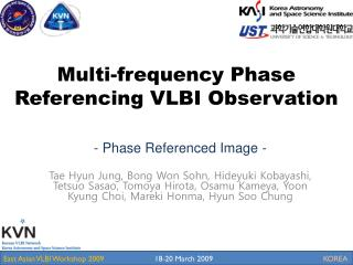 Multi-frequency Phase Referencing VLBI Observation