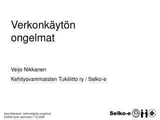 Veijo Nikkanen: Verkonkäytön ongelmat Kaikille hyvä -seminaari 1.12.2006