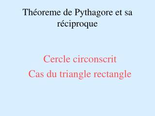Théoreme de Pythagore et sa réciproque