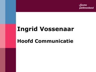 Ingrid Vossenaar Hoofd Communicatie