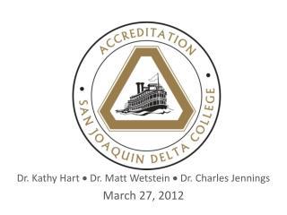 Dr. Kathy Hart    Dr. Matt  Wetstein    Dr. Charles Jennings March 27, 2012