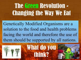 The  Green  Revolution - Changing the Way We Eat