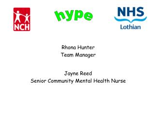 Rhona Hunter Team Manager Jayne Reed Senior Community Mental Health Nurse