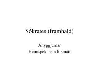 Sókrates (framhald)