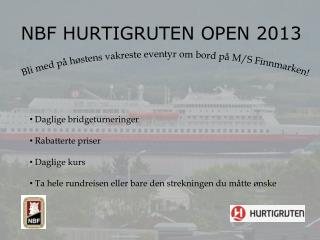 NBF HURTIGRUTEN OPEN 2013