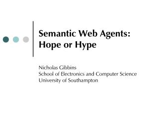 Semantic Web Agents: Hope or Hype