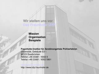 Wir stellen uns vor Das Fraunhofer IZFP