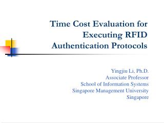 Time Cost Evaluation for Executing RFID Authentication Protocols