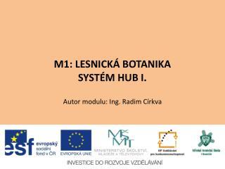 M1: LESNICKÁ BOTANIKA SYSTÉM HUB I.