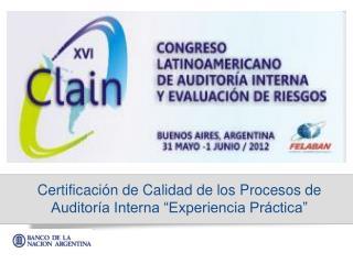 """Certificación de Calidad de los Procesos de Auditoría Interna """"Experiencia Práctica"""""""