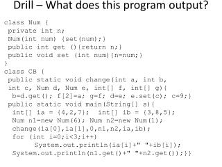 Drill � What does this program output?