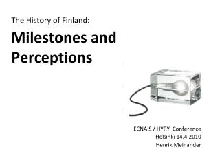 The History of Finland: Milestones and Perceptions