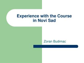 Experience with the Course in Novi Sad
