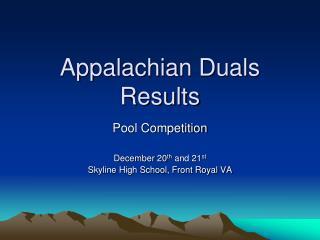 Appalachian Duals Results