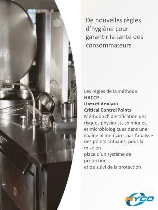 De nouvelles règles d'hygiène pour garantir la santé des consommateurs .