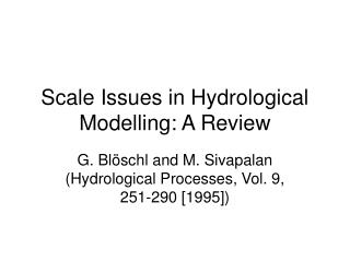 Scale Issues in Hydrological Modelling: A Review