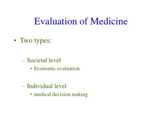 Evaluation of Medicine