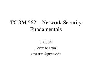 TCOM 562 – Network Security Fundamentals