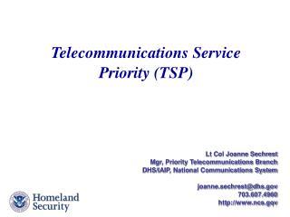 Lt Col Joanne Sechrest Mgr, Priority Telecommunications Branch
