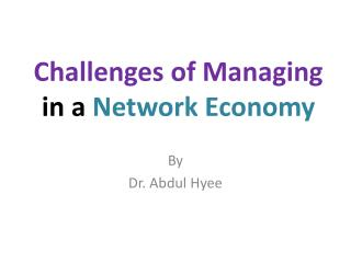 Challenges of Managing  in a  Network Economy