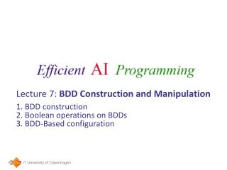 Lecture 7:  BDD Construction and Manipulation