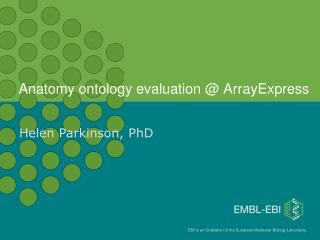 Anatomy ontology evaluation @ Arr	ayExpress