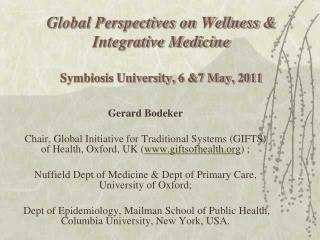 Global Perspectives on Wellness & Integrative Medicine Symbiosis University, 6 &7 May, 2011