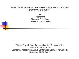 MONEY LAUNDERING AND TERRORIST FINANCING RISKS IN THE INSURANCE INDUSTRY OUTLINE INTRODUCTION