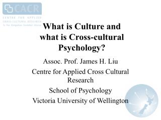 What is Culture and  what is Cross-cultural Psychology?