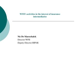 WFII's activities in the interest of insurance intermediaries