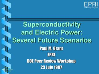 Superconductivity and Electric Power: Several Future Scenarios