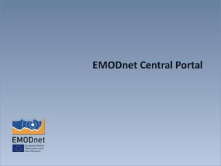 EMODnet  Central  P ortal