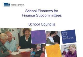 School Finances for Finance Subcommittees School Councils