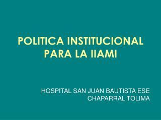 POLITICA INSTITUCIONAL PARA LA IIAMI