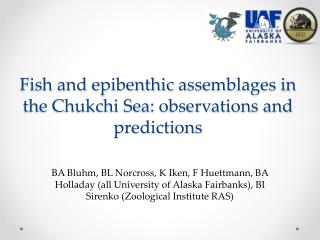 Fish and  epibenthic  assemblages in the Chukchi Sea: observations and predictions