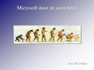 Microsoft door de jaren heen…