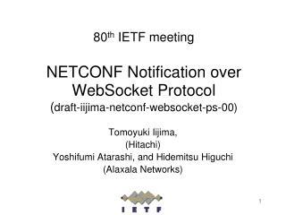 Tomoyuki Iijima, (Hitachi) Yoshifumi Atarashi, and Hidemitsu Higuchi  (Alaxala Networks)